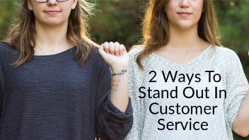 2 ways to stand out customer service