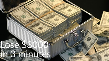 lose $3000 (or more) in 3 minutes