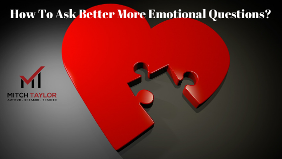 how to ask better more emotional questions