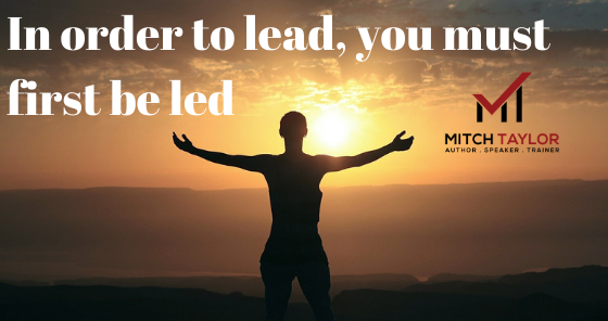 in order to lead you must first be led