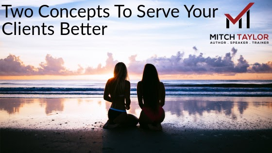 two concepts to serve your clients better
